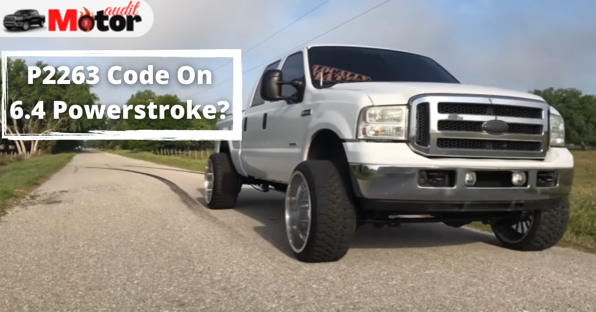 What Is P2263 Code On 6.4 Powerstroke