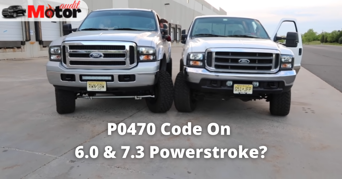 What is P0470 Code On 6.0 & 7.3 Powerstroke