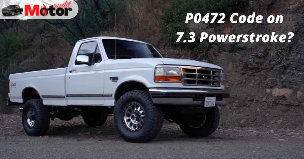 What Is P0472 Code On 7.3 Powerstroke